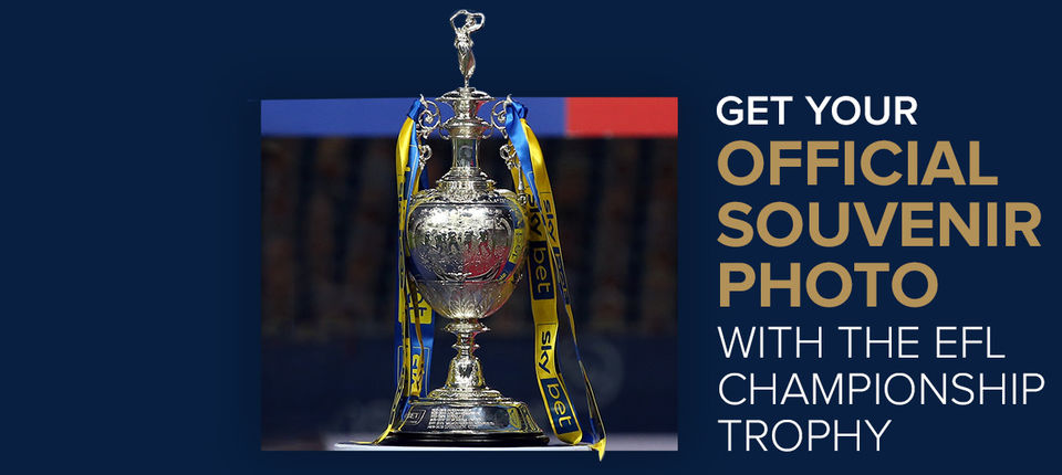 Get your Official Photo with the EFL Championship Trophy