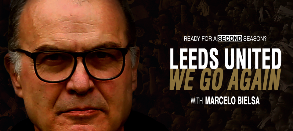 We Go Again with Marcelo Bielsa